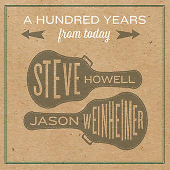 Howell*Steve / Weinheimer*Jason - A Hundred Years From Today [CD] USA import