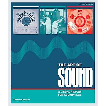 The Art of Sound - A Visual History for Audiophiles by Terry Burrows -