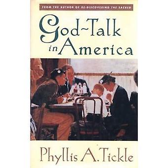 Dieu-Talk en Amérique par Phyllis Tickle - livre 9780824517731