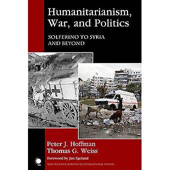 Humanisme - krigen- og politik - Solferino til Syrien og ud over b