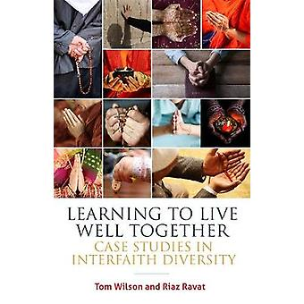 Learning to Live Well Together - Case Studies in Interfaith Diversity