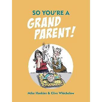 Du bist also ein Großelternteil! von Mike Haskins - Clive Whichelow - 97817868