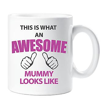 This Is What An Awesome Mummy Looks Like Mug