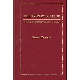 De World's a Stage - Shakespeare en de dramatische kijk op het leven door Rob