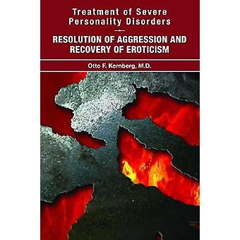 Treatment of Severe Personality Disorders - Resolution of Aggression a