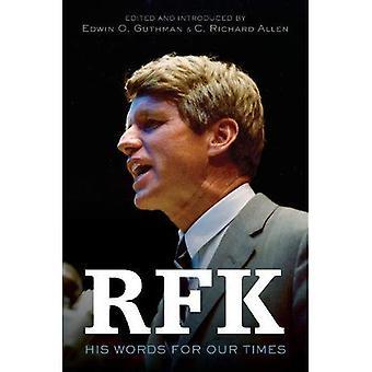 RFK: Le sue parole per i nostri tempi
