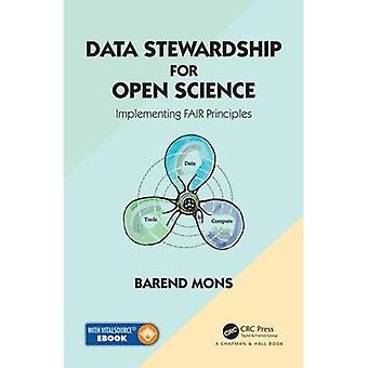 Data Stewardship for Open�Science: Implementing FAIR�Principles