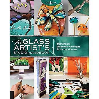 Manuel de Studio de l'artiste de verre: des Techniques traditionnelles et contemporaines pour travailler avec verre
