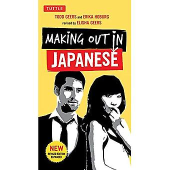 Making Out in Japanese: (Japanese Phrasebook) (Making Out Books) (Making Out (Tuttle))