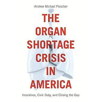 La Crisis de escasez de órganos en América: incentivos, deber cívico y cerrar la brecha