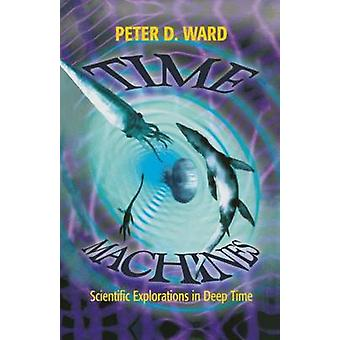 Time Machines  Scientific Explorations in Deep Time by Ward & Peter D.