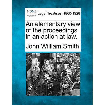 Eine elementare Ansicht des Verfahrens im Rahmen einer Klage auf Gesetz. von Smith & John William
