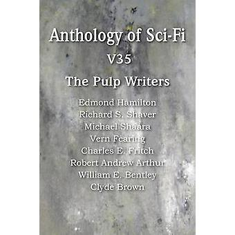 Anthology of SciFi V35 the Pulp Writers by Hamilton & Edmond