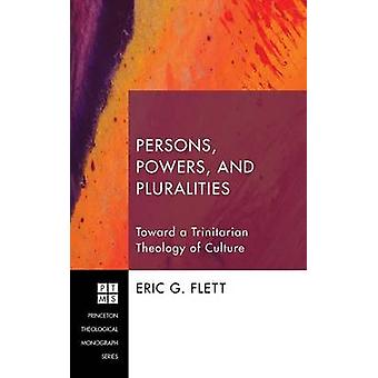 Persons Powers and Pluralities by Flett & Eric G.
