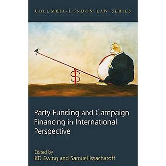 Party Funding and Campaign Financing in International Perspective by Ewing & K. D.