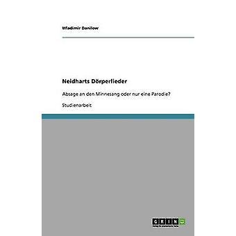 Neidharts Drperlieder by Danilow & Wladimir
