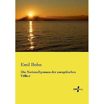 Die Nationalhymnen der europischen Vlker par Bohn & Emil