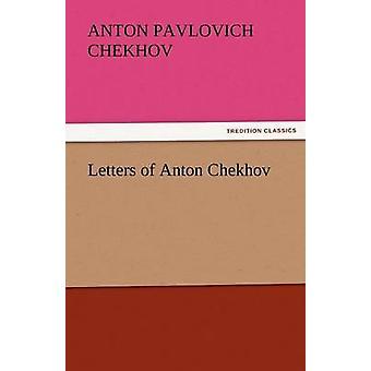 Letters of Anton Chekhov by Chekhov & Anton Pavlovich
