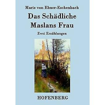 Das Schdliche Maslans Frau par Marie von EbnerEschenbach