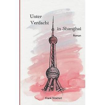 Unter Verdacht In Shanghai Yi & Li