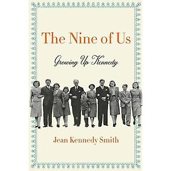 The Nine of Us - Growing Up Kennedy by The Nine of Us - Growing Up Kenn