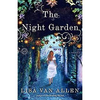 The Night Garden - A Novel by Lisa Van Allen - 9780345537836 Book