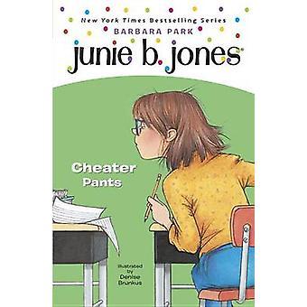 Junie B. Jones #21 - Cheater Pants by Barbara Park - 9780375923012 Book