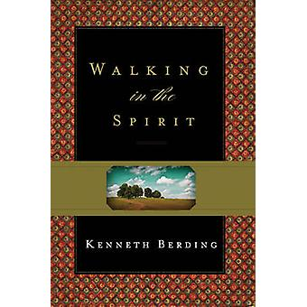 Walking in the Spirit by Kenneth A. Berding - 9781433524103 Book