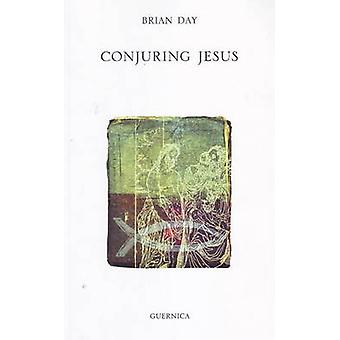 Conjuring Jesus by Brian Day - 9781550712742 Book