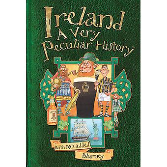 Ireland. - A Very Peculiar History by Jim Pipe - 9781905638987 Book