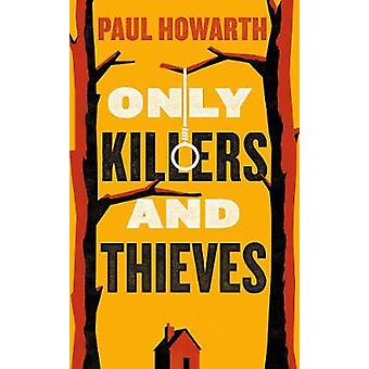Only Killers and Thieves by Only Killers and Thieves - 9781911590033