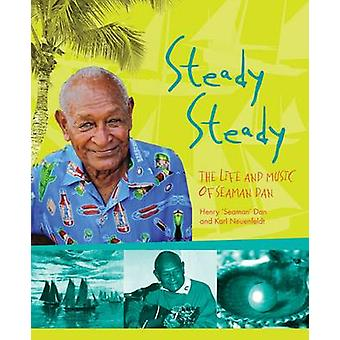 Steady Steady - The Life and music of Seaman Dan by Seaman Dan - 97819