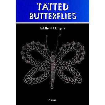 Tatted Butterflies by Adelheid Dangela - 9788778470546 Book