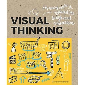 Visual Thinking - Empowering People & Organizations through Visual Col