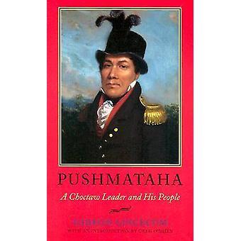 Pushmataha - Choctaw führend und sein Volk von Gideon Lincecum - Greg