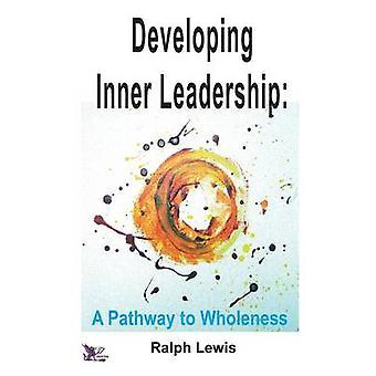 Developing Inner Leadership by Lewis & Ralph