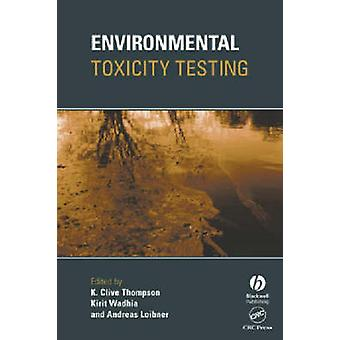 Environmental Toxicity Testing by Thompson
