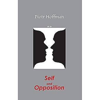 Self and Opposition: A Theory of Self (Marquette Studies in Philosophy)