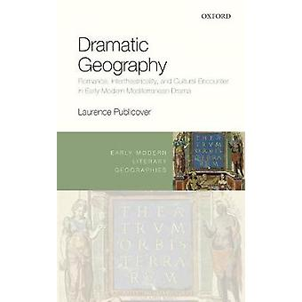 Dramatic Geography by Laurence Publicover
