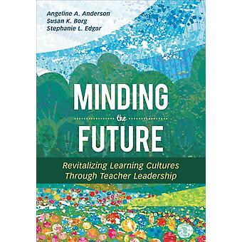 Minding the Future von Angeline A Anderson