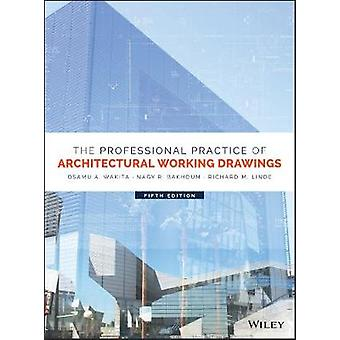 Professional Practice of Architectural Working Drawings by Osamu A Wakita