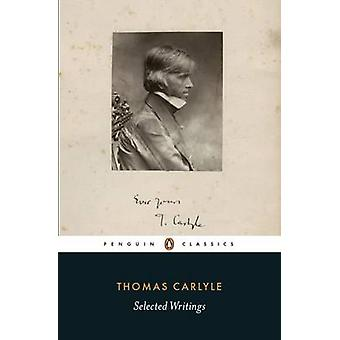 Selected Writings by Thomas Carlyle