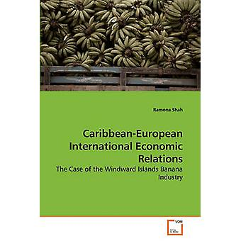CaribbeanEuropean International Economic Relations by Shah & Ramona