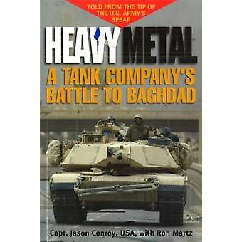 Heavy Metal - A Tank Company's Battle to Baghdad door kapitein Jason Conroy