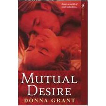 Mutual Desire by Grant & Donna