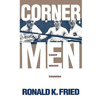 Corner Men The Great Boxing Trainers de Fried & Ronald K.