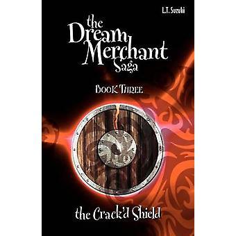 The Dream Merchant Saga Book Three the Crackd Shield by Suzuki & Lorna T.