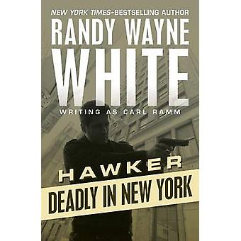 Deadly in New York by White & Randy Wayne