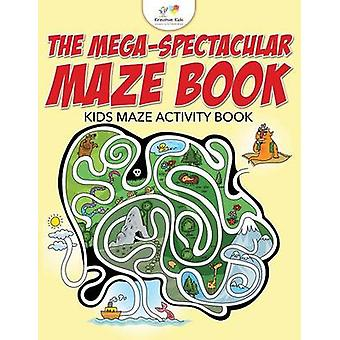 The MegaSpectacular Maze Book Kids Maze Activity Book by Kreative Kids