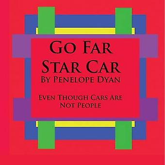 Go Far Star CarEven Though Cars Are Not People by Dyan & Penelope